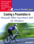 Creating a Presentation in Microsoft Office PowerPoint 2007 for Windows: Visual QuickProject Guide - Negrino, Tom