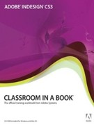 Adobe, Creative Team: Adobe InDesign CS3 Classroom in a Book