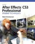 Adobe After Effects CS3 Professional Studio Techniques - Christiansen, Mark
