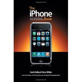 The Iphone Book: How To Do The Things You Want To Do With Your Iphone - Scott Kelby