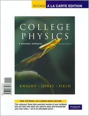 College Physics: A Strategic Approach, Books a la Carte Edition - Randall D. Knight, Brian Jones, Stuart Field