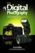 The Digital Photography Book, Volume 3 - Kelby, Scott