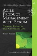 Agile Product Management with Scrum: Creating Products that Customers Love (Adobe Reader) - Pichler, Roman