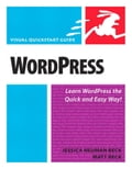 WordPress: Visual QuickStart Guide - Beck, Jessica Neuman
