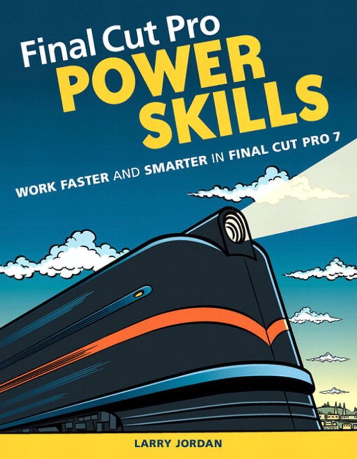 Final Cut Pro Power Skills als eBook von Larry Jordan Editor - Pearson Technology Group