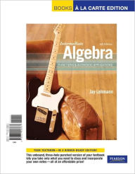Intermediate Algebra: Functions & Authentic Applications, Books a la Carte Edition - Jay Lehmann