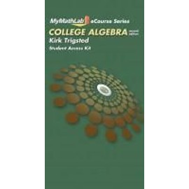 Mymathlab for Trigsted College Algebra -- Access Card - Kirk Trigsted