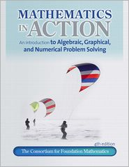 Math in Action: An Introduction to A;gebraic, Graphical, and Numerical Problem Solving Plus Mymathlab/Mystatlab Student Access Code Ca