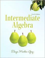 Intermediate Algebra - Elayn Martin-Gay