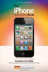 The iPhone Book: How to Do the Most Important, Useful & Fun Staff with Your iPhone - Kelby, Scott / White, Terry