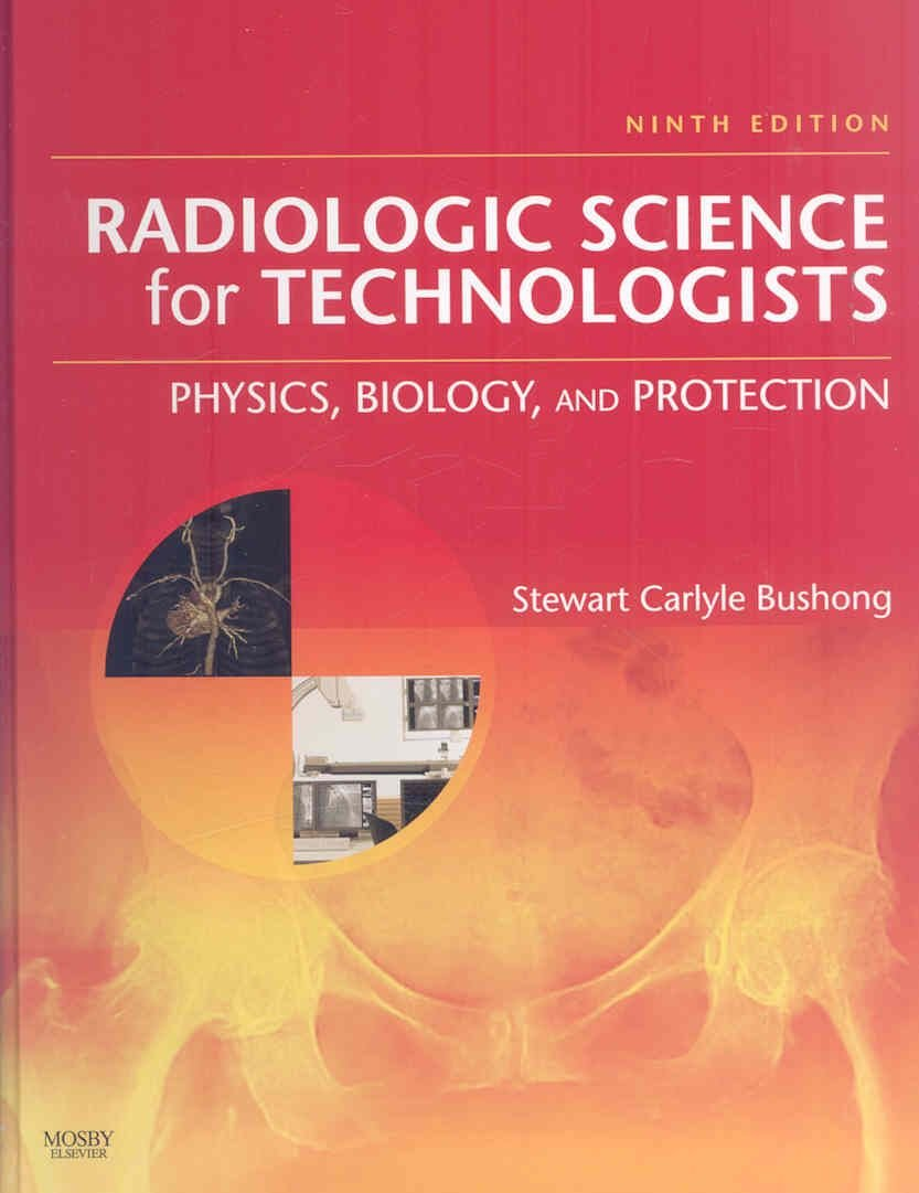 Radiographic Imaging and Radiologic Science for Technologists - Mosby