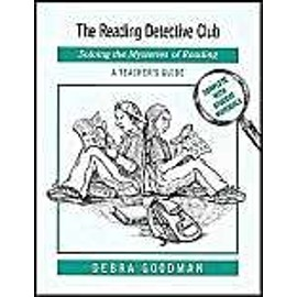 The Reading Detective Club: Solving the Mysteries of Reading/A Teacher's Guide - Debra Goodman