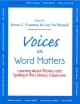 Voices on Word Matters: Learning about Phonics and Spelling in the Literacy Classroom - Irene C. Fountas; Gay Su Pinnell