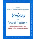 Voices on Word Matters: Learning about Phonics and Spelling in the Literacy Classroom - Irene C. Fountas
