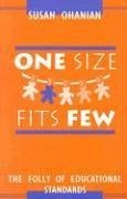 One Size Fits Few: The Folly of Educational Standards - Ohanian, Susan