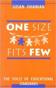 One Size Fits Few: The Folly of Educational Standards - Susan Ohanian