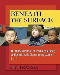 Beneath the Surface: The Hidden Realities of Teaching Culturally and Linguistically Diverse Young Learners, K-6 - Pransky, Ken