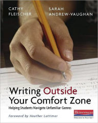 Writing Outside Your Comfort Zone: Helping Students Navigate Unfamiliar Genres - Cathy Fleischer