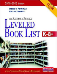 The Fountas and Pinnell Leveled Book List: K-8+ (F and P Professional Books and Multimedia Series) - Irene Fountas