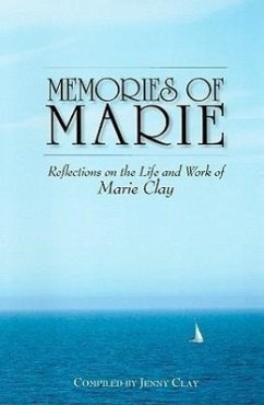 Memories of Marie Clay: Reflections on the Life and Work of Marie Clay - Herausgeber: Clay, Jenny