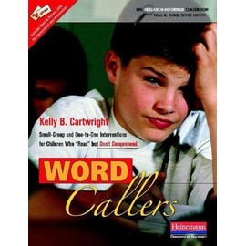 """Word Callers: Small-Group and One-To-One Interventions for Children Who """"Read"""" But Don't Comprehend - Kelly B. Cartwright"""