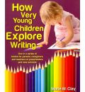 How Very Young Children Explore Writing - Marie Clay