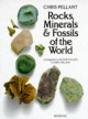 Rocks, Minerals and Fossils of the World - Chris Pellant; Roger J. N. Phillips