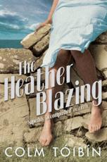 The Heather Blazing - Colm Toibin