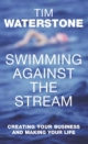 Swimming Against the Stream - Tim Waterstone