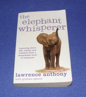 the elephant whisperer - Lawrence Anthony, Graham Spence