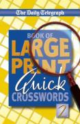 Daily Telegraph Book of Large Print Quick Crosswords 2