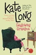 Swallowing Grandma - Kate Long