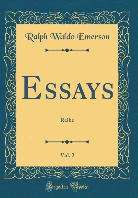 Essays, Vol. 2 als Buch von Ralph Waldo Emerson - Forgotten Books