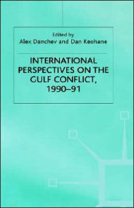 International Perspectives on the Gulf Conflict, 1990-91 - Alex Danchev
