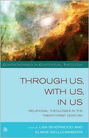 Through Us, With Us, In Us - Lisa Isherwood (Editor), Elaine Bellchambers (Editor)