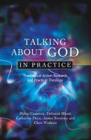 Talking About God in Practice: Theological Action, Research and Practical Theology
