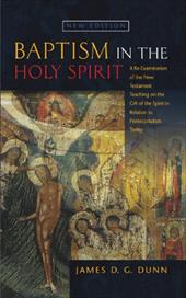 Baptism in the Holy Spirit: A Re-Examination of the New Testament Teaching on the Gift of the Spirit in Relation to Pentecostalism - Dunn, James D. G.