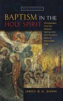 Baptism in the Holy Spirit: A Re-Examination of the New Testament Teaching on the Gift of the Spirit in Relation to Pentecostalism Today (New Edit