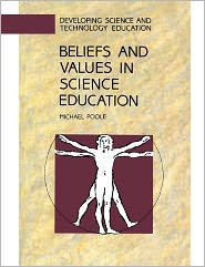 Beliefs and Values in Science Education - Poole