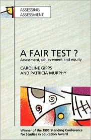 A Fair Test?: Assessment, Achievement and Equity - Caroline V. Gipps, Patricia Murphy