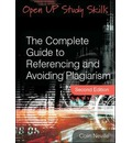 The Complete Guide to Referencing and Avoiding Plagiarism - Colin Neville