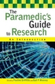 Paramedic's Guide to Research - Pauline Griffiths; Gail Mooney