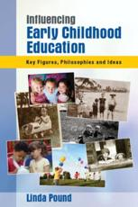 Influencing Early Childhood Education - Linda Pound