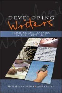 Developing Writers: Teaching and Learning in the Digital Age - Andrews, Richard Smith, Anna