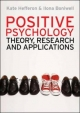Positive Psychology: Theory, Research and Applications - Kate Hefferon; Dr. Ilona Boniwell