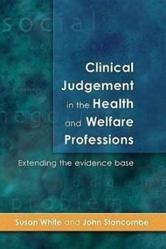 Clinical Judgement in the Health and Welfare Professions - White, Susan White, Jerry