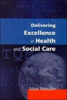 Delivering Excellence in Health and Social Care: Quality, Excellence and Performance Measurement