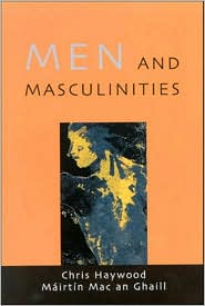 Men and Masculinities: Theory, Research and Social Practice - Chris Haywood, Mairtin Mac an Ghaill, Mac,an,Ghaill,Mairtin