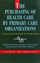Purchasing of Health Care by Primary Care Organizations - Nicholas Mays; Sally Wyke; Gill Malbon; Nick Goodwin