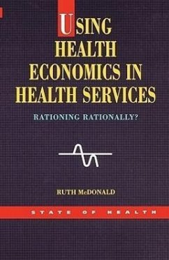Using Health Economics in Health Services - McDonald, Ruth McDonald, Lynn McDonald, Lynn